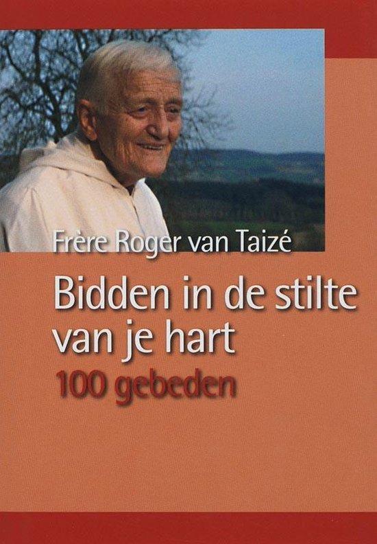 Bidden In De Stilte Van Je Hart - R. van Taizé  