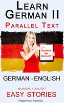 Learn German II Parallel Text - Easy Stories (English - German) Dual Language - Bilingual