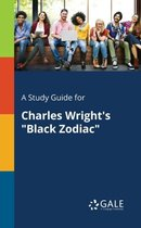 A Study Guide for Charles Wright's Black Zodiac