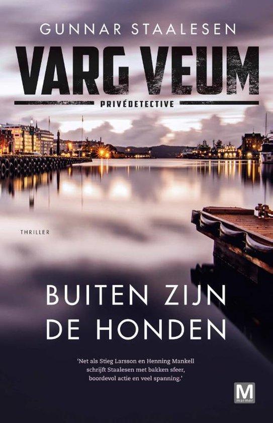 Varg Veum serie 22 - Buiten zijn de honden - Gunnar Staalesen | Fthsonline.com