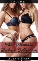 The Ultimate Lesbian Collection Vol.1: Girl on Girl, First Time, Lesdom, Young & Mature, Oral Submission
