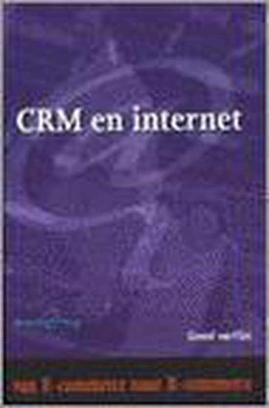 Open your i's (crm en internet) customer relationship management - Gerard van Vliet |
