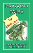 DRAGON'S TALES - For Boys Only!