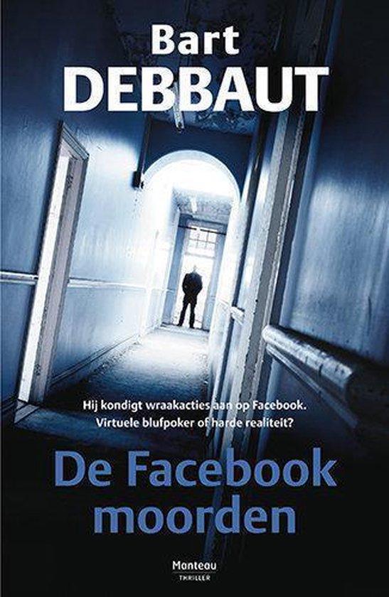 De facebookmoorden - Bart Debbaut |