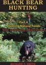 Black Bear Hunting: Part 4 - Hunting Natural Foods