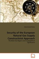 Security of the European Natural Gas Supply Constructivist Approach