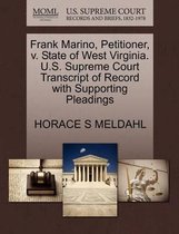 Frank Marino, Petitioner, V. State of West Virginia. U.S. Supreme Court Transcript of Record with Supporting Pleadings