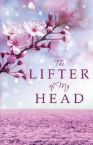 The Lifter of My Head