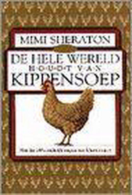 Hele wereld houdt van kippensoep - Sheraton/ |