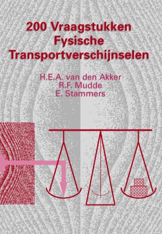 200 vraagstukken fysische transportverschijnselen - H.E.A. van den Akker |