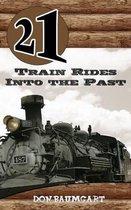 21 Train Rides Into the Past