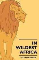 In Wildest Africa