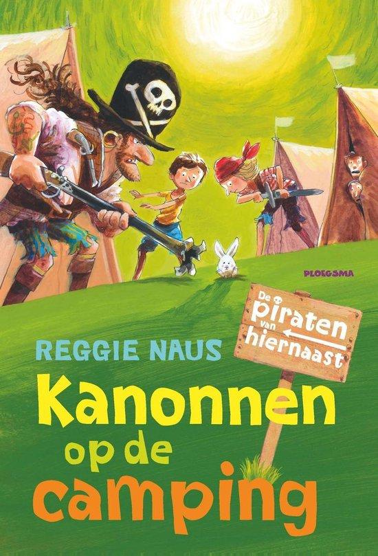 De piraten van hiernaast - Kanonnen op de camping - Reggie Naus pdf epub