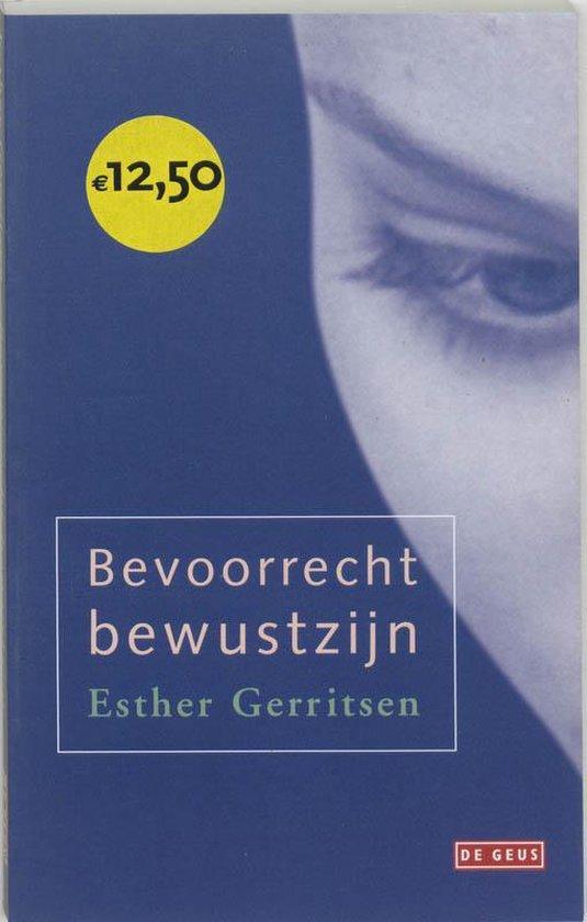 Bevoorrecht bewustzijn - Esther Gerritsen  