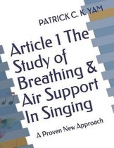 Article 1 the Study of Breathing & Air Support in Singing