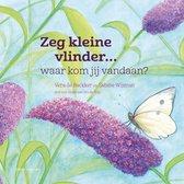 Zeg Kleine 10 - Zeg kleine vlinder...