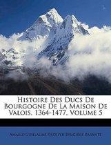 Histoire Des Ducs de Bourgogne de La Maison de Valois, 1364-1477, Volume 5
