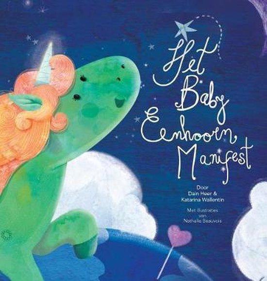 Het baby eenhoorn manifest - baby unicorn dutch - Dain Heer |