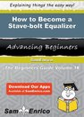 How to Become a Stave-bolt Equalizer