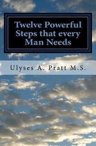Twelve Powerful Steps that every Man Needs