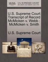 U.S. Supreme Court Transcript of Record McMicken V. Webb