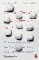 Omslag The Coddling of the American Mind : How Good Intentions and Bad Ideas Are Setting Up a Generation for Failure