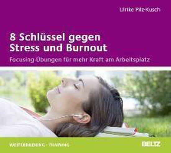 8 Schlüssel gegen Stress und Burnout