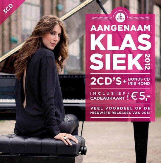 CD cover van Aangenaam Klassiek 2012 van Iris Hond
