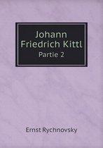Johann Friedrich Kittl Partie 2