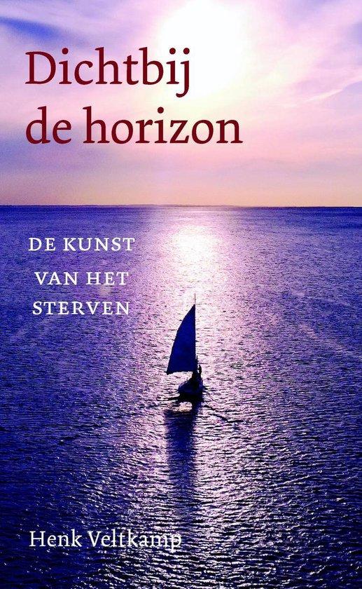 Dichtbij de horizon - Henk Veltkamp |