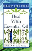 Heal with Essential Oil