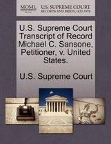 U.S. Supreme Court Transcript of Record Michael C. Sansone, Petitioner, V. United States.