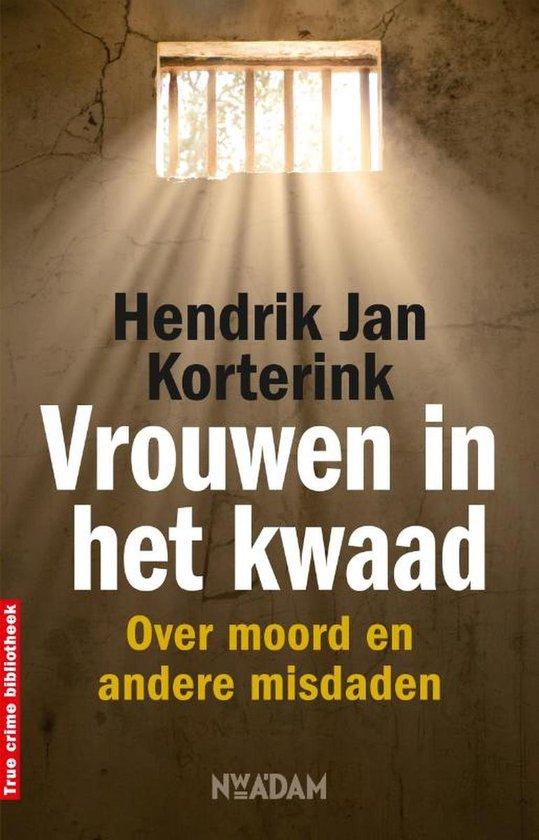 Vrouwen in het kwaad - Hendrik Jan Korterink |