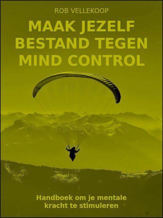 Mentale motor 3 - Maak jezelf bestand tegen mind control - Rob Vellekoop |