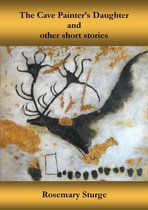 The Cave Painter's Daughter And Other Stories