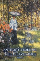The Claverings, Volume I of II by Anthony Trollope, Fiction, Literary