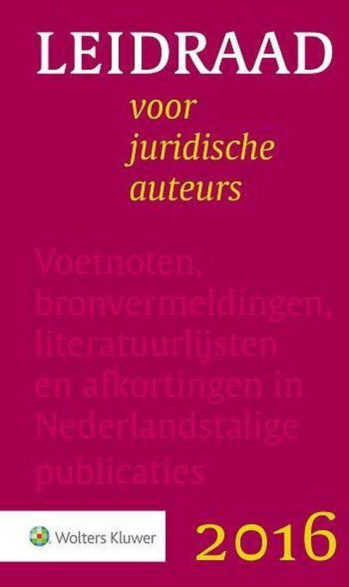 Leidraad voor juridische auteurs 2016 - Anne De Hingh |