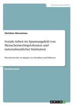 Soziale Arbeit im Spannungsfeld von Menschenrechtsprofession und nationalstaatlicher Institution