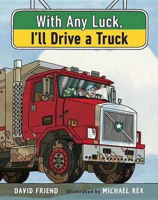 With Any Luck I'll Drive a Truck