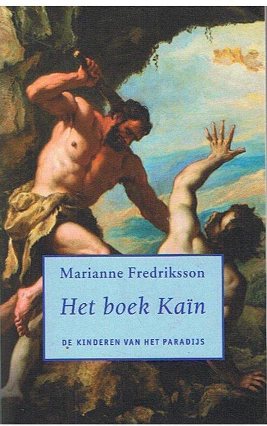 De kinderen van het paradijs 2- Het boek Kaïn - Marianne Frederiksson |