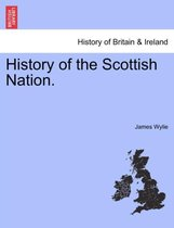 History of the Scottish Nation.
