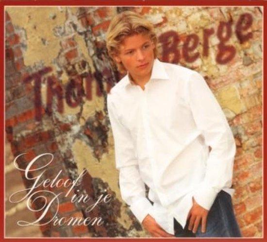 Thomas Berge-Geloof In Je Dromen