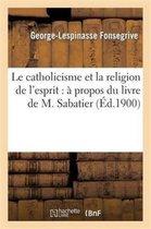 Le catholicisme et la religion de l'esprit
