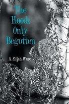 The Hoodz Only Begotten