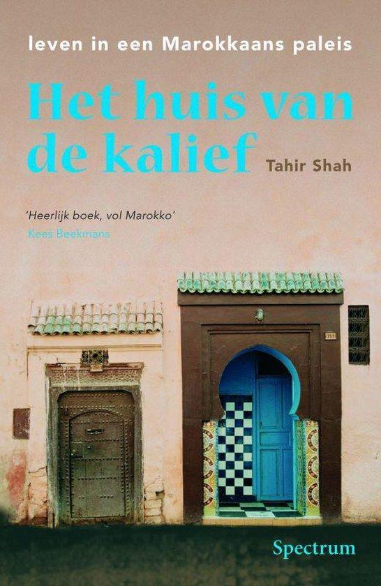 Het Huis Van De Kalief - Tahir Shah |