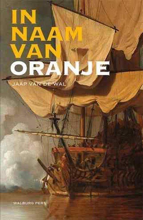 In naam van Oranje - Jaap van de Wal |