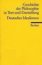 Geschichte Der Philosophie 06 In Text Und Darstellung. Deutscher Idealismus