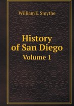 History of San Diego Volume 1