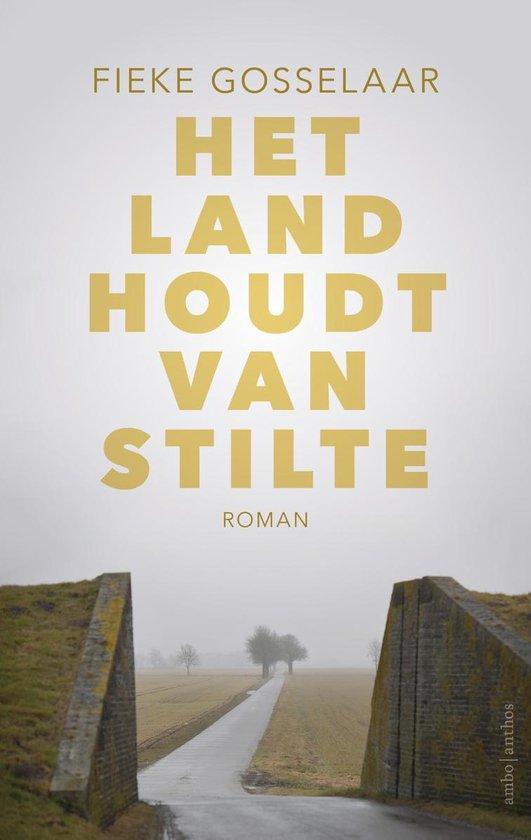 Het land houdt van stilte - Fieke Gosselaar | Fthsonline.com