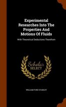 Experimental Researches Into the Properties and Motions of Fluids